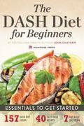 DASH Diet for Beginners - Essentials to Get Started