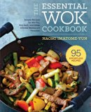 Essential Wok Cookbook: A Simple Chinese Cookbook for Stir-Fry, Dim Sum, and Other Restauran...
