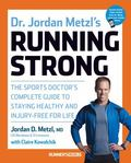 Runner's World Complete Guide to Healthy, Injury-Free Running