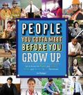 People You Gotta Meet : Get to Know the Movers and Shakers, Heroes and Hot Shots in Your Hom...