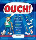 Ouch : The Weird and Wild Ways Your Body Deals with Agonizing Aches, Ferocious Fevers, Lousy...