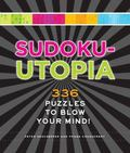 Sudoku-Utopia! : 340 Puzzles to Blow Your Mind
