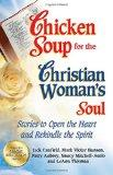 Chicken Soup for the Christian Woman's Soul: Stories to Open the Heart and Rekindle the Spir...