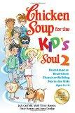 Chicken Soup for the Kid's Soul 2: Read-Aloud or Read-Alone Character-Building Stories for K...