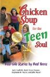 Chicken Soup for the Teen Soul: Real-Life Stories by Real Teens (Chicken Soup for the Teenag...