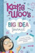 Katie Woo's Big Idea Journal : A Place for Your Best Stories, Drawings, Doodles, and Plans