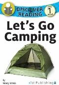 Let's Go Camping : Discover Reading Level 1