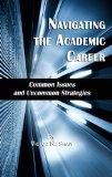 Navigating the Academic Career: Common Issues and Uncommon Strategies (Hc)