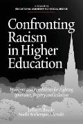 Confronting Racism in Higher Education : Problems and Possibilities for Fighting Ignorance, ...