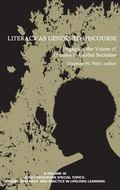 Literacy As Gendered Discourse : Engaging the Voices of Women in Global Societies (Hc)