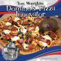Tom Monaghan : Domino's Pizza Innovator