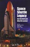 Space Shuttle Legacy: How We Did It and What We Learned (Library of Flight)
