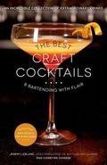Best Craft Cocktails and Bartending with Flair : An Incredible Collection of Extraordinary D...