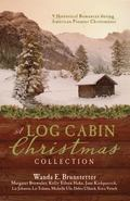 Log Cabin Christmas : 9 Historical Romances During American Pioneer Christmases