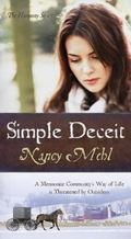 Simple Deceit : A Mennonite Community's Way of Life Is Threatened by Outsiders