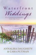 Waterfront Weddings : Two Contempoary Romances under One Cover