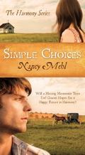 Simple Choices : Will a Missing Mennonite Teen End Gracie's Hopes for a Happy Future in Harm...