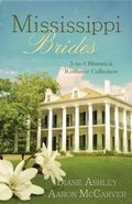 Mississippi Brides : 3-In-1 Historical Collection