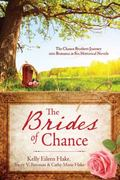 Brides of Chance Collection : The Chance Brothers Journey into Romance in Six Historical Novels