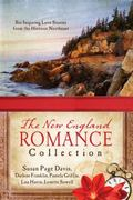 New England Romance Collection : Six Inspiring Love Stories from the Historic Northeast