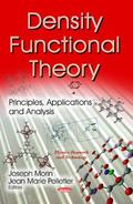 Density Functional Theory : Principles, Applications and Analysis