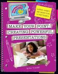 Make Your Point : Creating Powerful Presentations