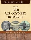 1980 U. S. Olympic Boycott : A History Perspectives Book