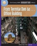 From Termite Den to Office Building