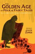 Golden Age of Folk and Fairy Tales : From the Brothers Grimm to Andrew Lang