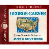 George Washington Carver: From Slave to Scientist (Audiobook) (Heroes of History)
