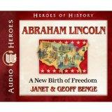 Abraham Lincoln: A New Birth of Freedom (Audiobook) (Heroes of History)