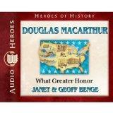 Douglas MacArthur: What Great Honor (Audiobook) (Heroes of History)