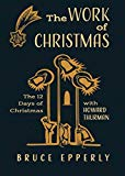 The Work of Christmas: The Twelve Days of Christmas with Howard Thurman