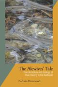 Alewives' Tale : The Life History and Ecology of River Herring in the Northeast