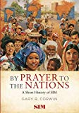 By Prayer to the Nations: A Short History of SIM