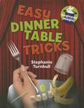 Dinner Table Tricks