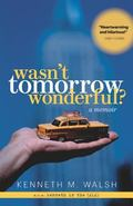 Wasn't Tomorrow Wonderful? : A Memoir