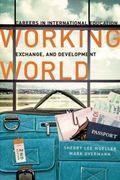 Working World, Second Edition: Working World: Careers in International Education, Exchange, ...