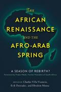 African Renaissance and Afro-Arab Spring : A Season of Rebirth?