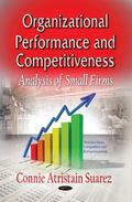 Organizational Performance and Competitiveness : Analysis of Small Firms