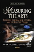 Measuring the Arts : Research Agendas and a System Map of How Art Works