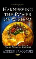 Harnessing the Power of Wisdom from Data to Wisdom