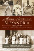 African Americans of Alexandria, Virginia: Beacons of Light in the Twentieth Century (Americ...