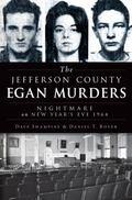 Jefferson County Egan Murders : Nightmare on New Year's Eve 1964