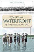 The Historic Waterfront of Washington, D.C. (Landmarks)