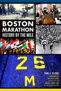 Boston Marathon History by the Mile