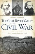 Coal River Valley in the Civil War : West Virginia Mountains 1861