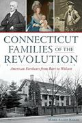 Connecticut Families of the Revolution : American Forebears from Burr to Wolcott