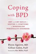 Soothe the Suffering : Daily Skills and Strategies for Coping with Borderline Personality Di...