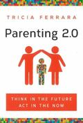 Parenting 2. 0 : Think in the Future, Act in the Now